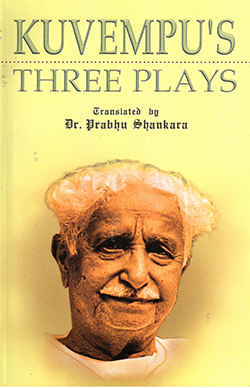 KUVEMPU'S THREE PLAYS